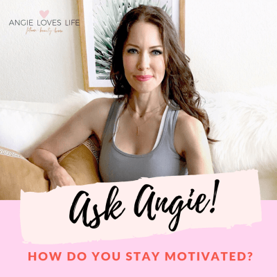 "Ask Angie Series: ""How do you stay motivated?"""